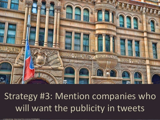 Strategy #4: Use tweets to promote the agenda and events of the company that you work for cc: Thomas Hawk - https://www.fl...