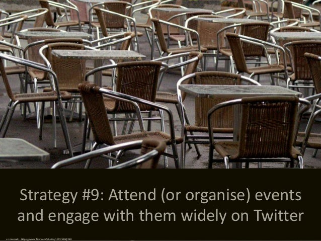Strategy #10: Tweet interesting content on a regular basis cc: depone - https://www.flickr.com/photos/66576200@N00