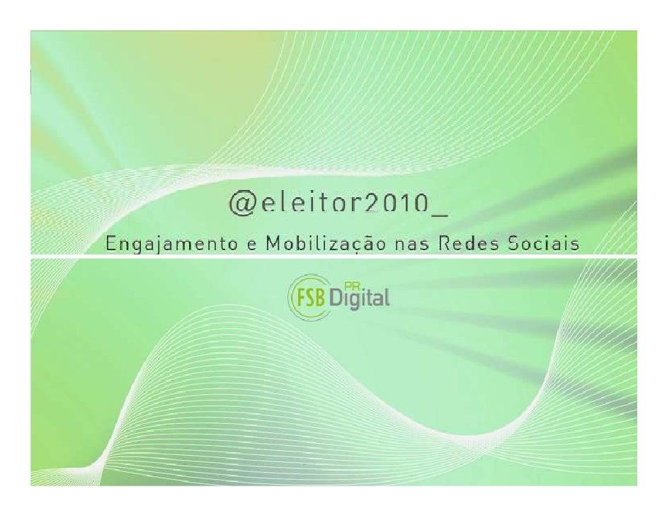 Sumário •   Metodologia •   Premissas •   Cenário •   Sumário Executivo •   Matriz do Voto Digital •   Engajamento e Mobil...