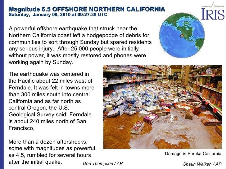 Magnitude 6.5 OFFSHORE NORTHERN CALIFORNIA Saturday,  January 09, 2010 at 00:27:38 UTC  Damage in Eureka California Shaun ...