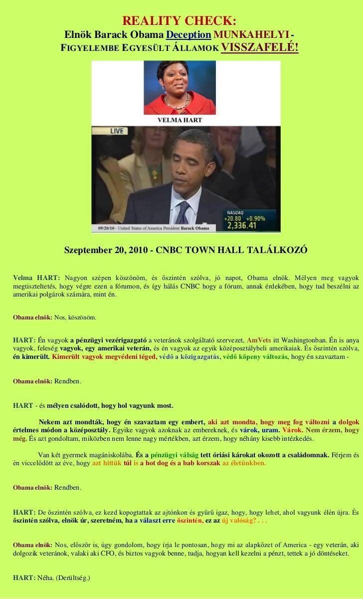 REALITY CHECK:                 Elnök Barack Obama Deception MUNKAHELYI -                FIGYELEMBE EGYESÜLT ÁLLAMOK VISSZA...