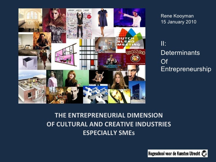 THE ENTREPRENEURIAL DIMENSION OF CULTURAL AND CREATIVE INDUSTRIES ESPECIALLY SMEs II: Determinants Of Entrepreneurship Ren...