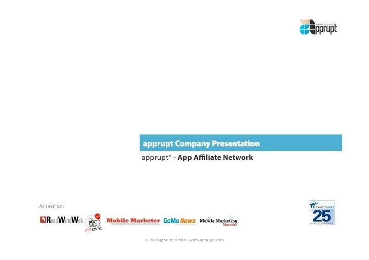 apprupt® - App Affiliate Network     As seen on:                   © 2010 apprupt GmbH • www.apprupt.com