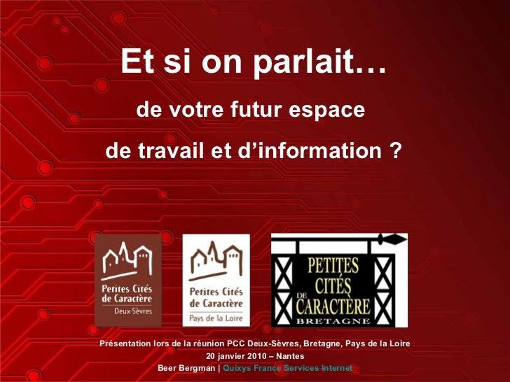 Présentation lors de la réunion PCC Deux-Sèvres, Bretagne, Pays de la Loire 20 janvier 2010 – Nantes Beer Bergman |  Quixy...