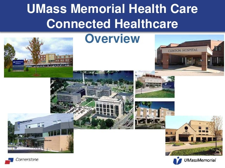 UMass Memorial Health CareConnected Healthcare Overview<br />