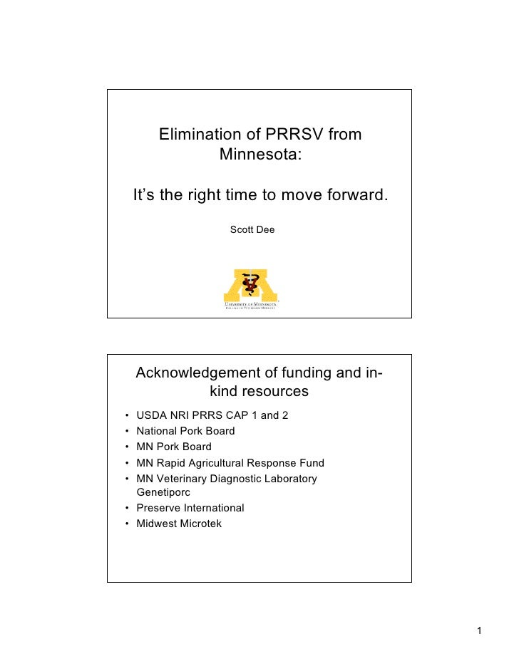 Elimination of PRRSV from                Minnesota:      It's the right time to move forward.                    Scott Dee...