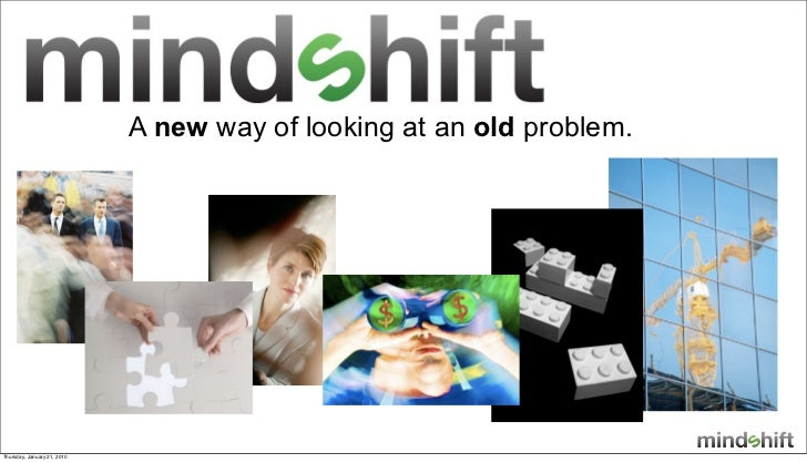 A new way of looking at an old problem.     Thursday, January 21, 2010