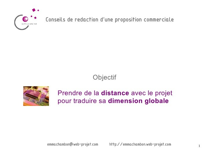 Conseils de redaction d'une proposition commerciale                            Objectif       Prendre de la distance avec ...