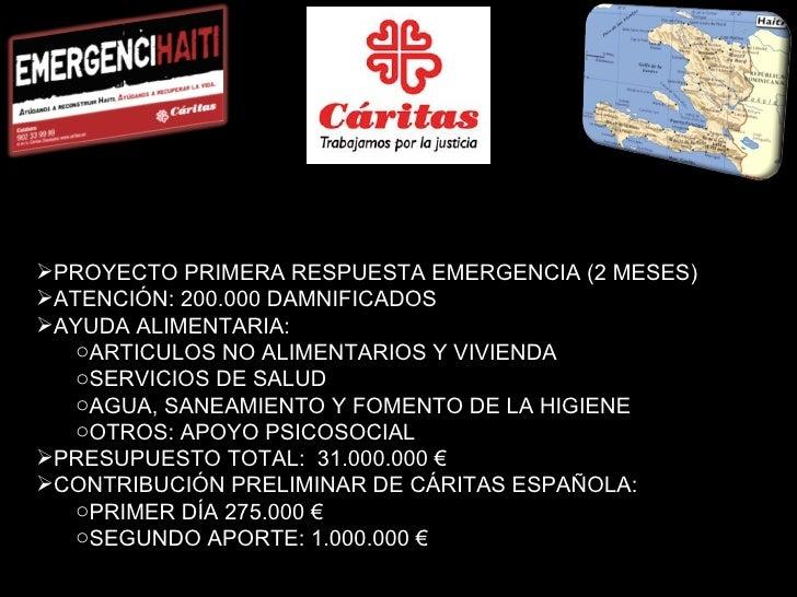 <ul><li>PROYECTO PRIMERA RESPUESTA EMERGENCIA (2 MESES) </li></ul><ul><li>ATENCIÓN: 200.000 DAMNIFICADOS </li></ul><ul><li...