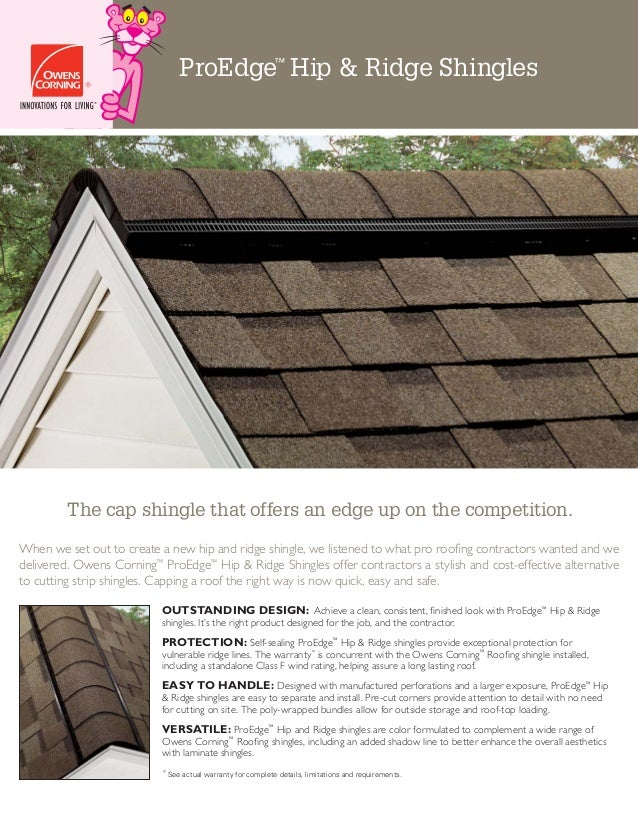 ProEdge™ Hip & Ridge Shingles The cap shingle that offers an edge up on the competition. OUTSTANDING DESIGN: Achieve a cle...