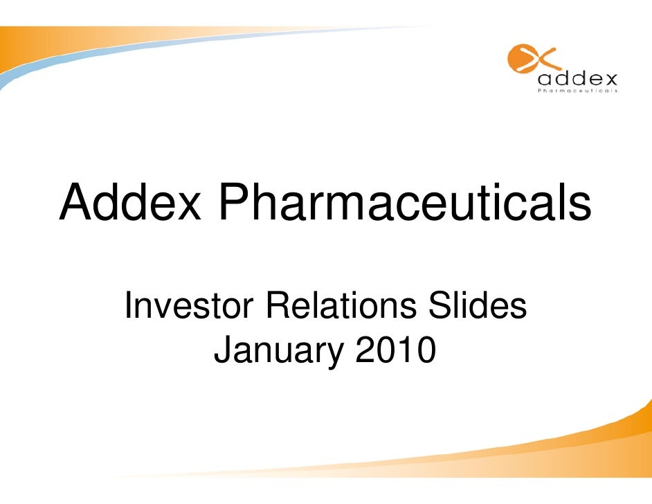 Addex Pharmaceuticals   Investor Relations Slides        January 2010