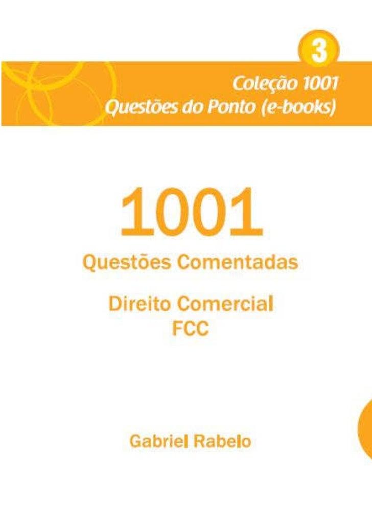 1001 Questões Comentadas – Direito Comercial – FCC                      Gabriel RabeloEsta obra é composta de 1.001 enunci...
