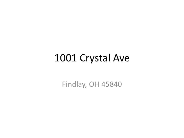 1001 Crystal Ave<br />Findlay, OH 45840<br />