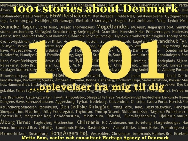 Mette Bom, senior web consultant Heritage Agency of Denmark 02-10-10 1001 stories about Denmark