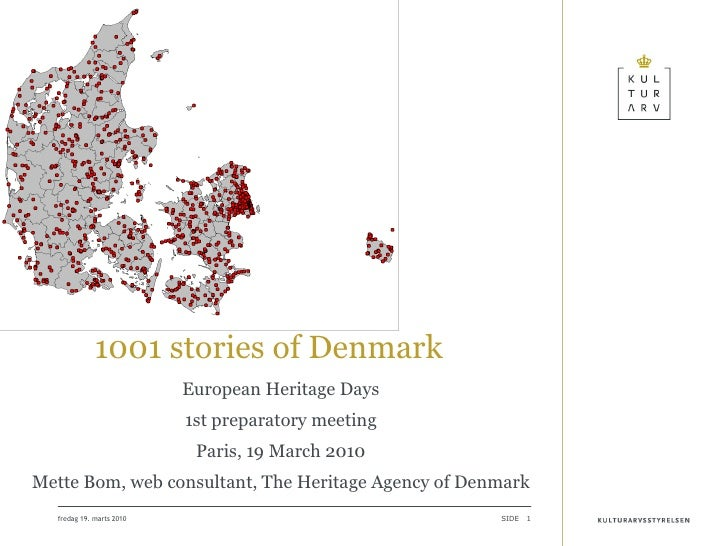 fredag 19. marts 2010 Totalt nederen sted – her sker ikk' en skid 1001 stories of Denmark European Heritage Days 1st pre...