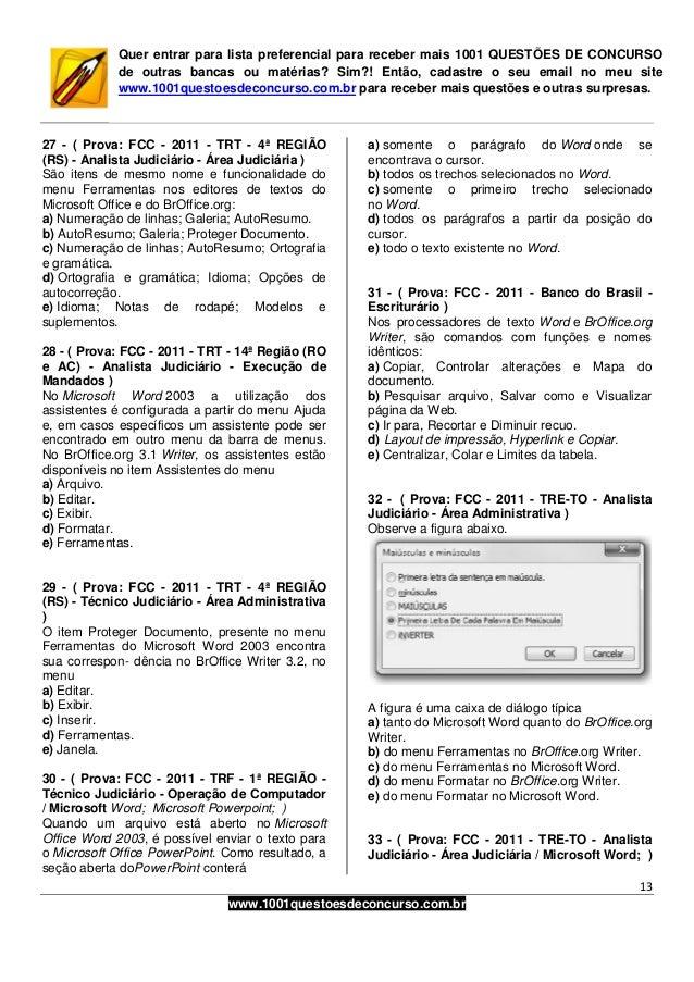 13www.1001questoesdeconcurso.com.brQuer entrar para lista preferencial para receber mais 1001 QUESTÕES DE CONCURSOde outra...