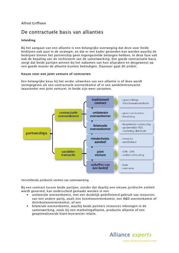Alfred Griffioen  De contractuele basis van allianties Inleiding  Bij het aangaan van een alliantie is een belangrijke ove...