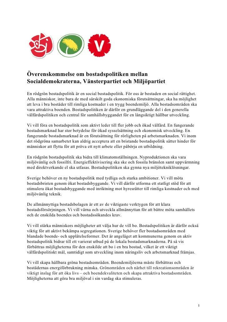 Överenskommelse om bostadspolitiken mellan Socialdemokraterna, Vänsterpartiet och Miljöpartiet En rödgrön bostadspolitik ä...