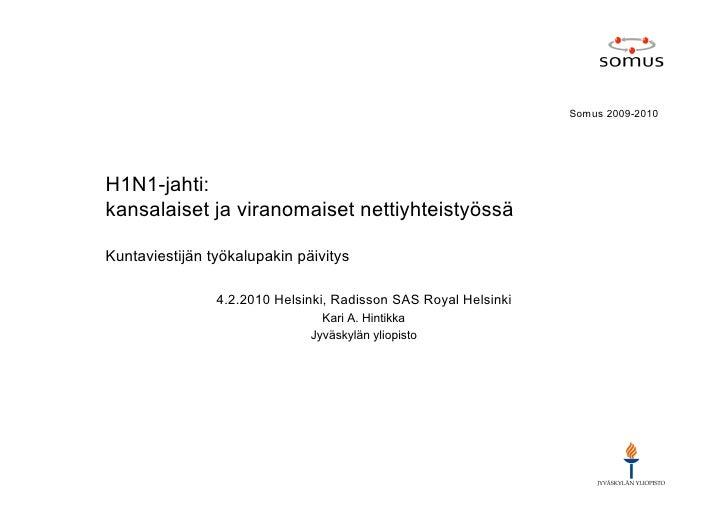 Somus 2009-2010     H1N1-jahti: kansalaiset ja viranomaiset nettiyhteistyössä  Kuntaviestijän työkalupakin päivitys       ...