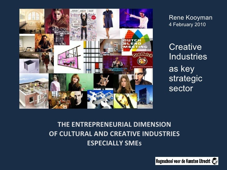 THE ENTREPRENEURIAL DIMENSION OF CULTURAL AND CREATIVE INDUSTRIES ESPECIALLY SMEs Creative Industries as key strategic sec...