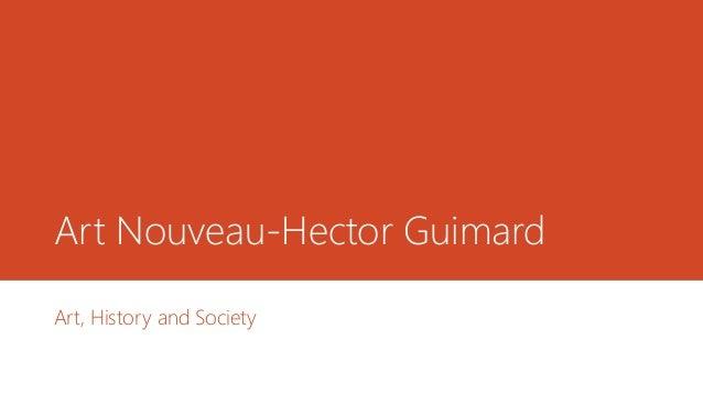Art Nouveau-Hector Guimard Art, History and Society