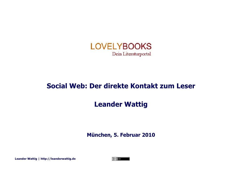 Social Web: Der direkte Kontakt zum Leser                                               Leander Wattig                    ...