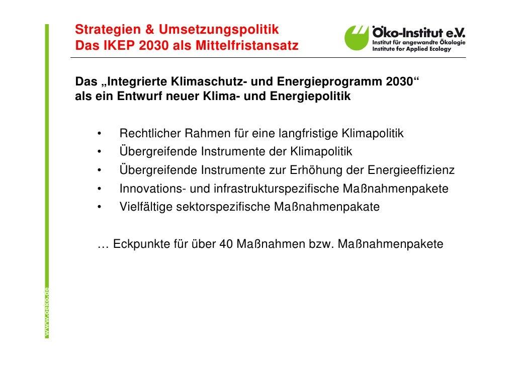 """Strategien & Umsetzungspolitik Das IKEP 2030 als Mittelfristansatz  Das """"Integrierte Klimaschutz- und Energieprogramm 2030..."""