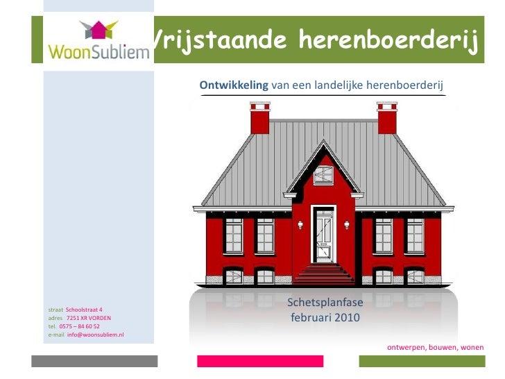 Vrijstaande herenboerderij    <br />Ontwikkeling van een landelijke herenboerderij<br />Locatie te Wehl<br />Aan de Bokken...