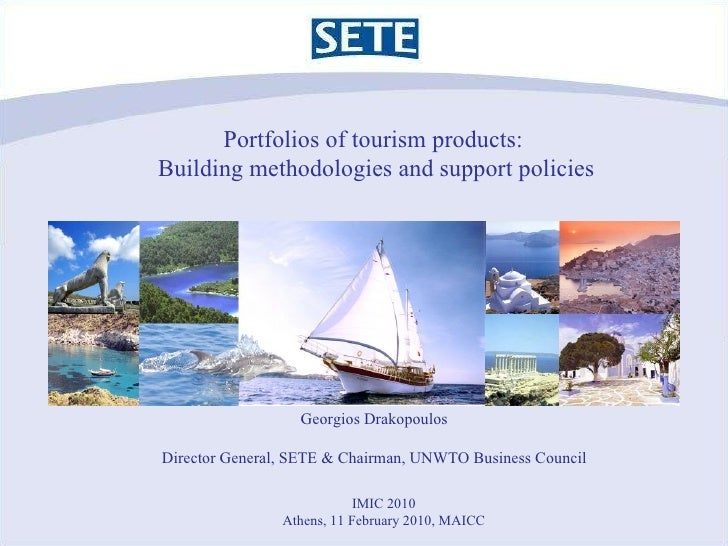 Portfolios of tourism products:  Building methodologies and support policies IMIC 2010 Athens, 11 February 2010, MAICC Geo...
