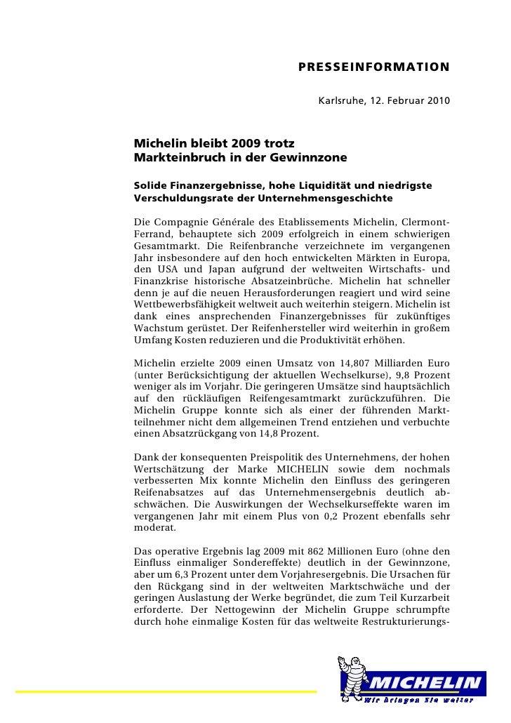PRESSEINFORMATION                                       Karlsruhe, 12. Februar 2010Michelin bleibt 2009 trotzMarkteinbruch...