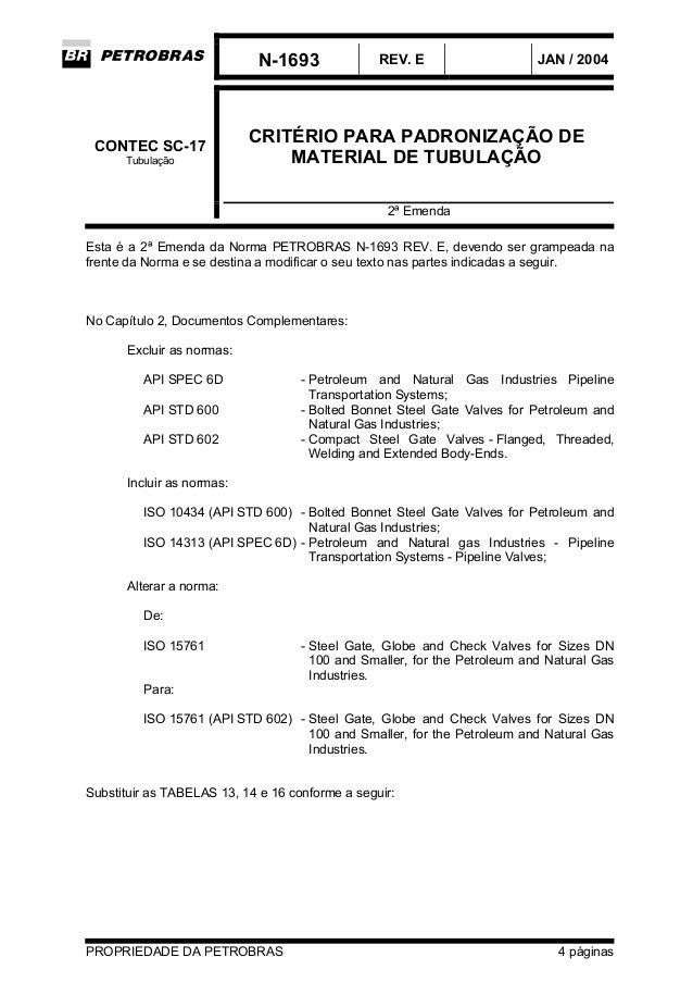 N-1693 REV. E JAN / 2004 PROPRIEDADE DA PETROBRAS 4 páginas CRITÉRIO PARA PADRONIZAÇÃO DE MATERIAL DE TUBULAÇÃO CONTEC SC-...
