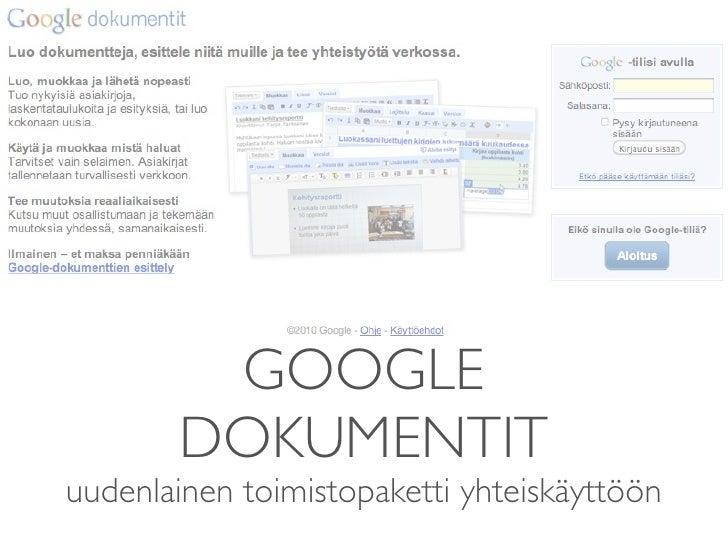 GOOGLE        DOKUMENTIT uudenlainen toimistopaketti yhteiskäyttöön