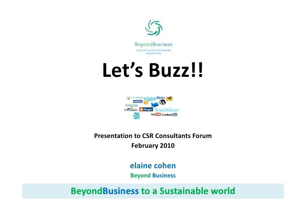 Let'sBuzz!!       PresentationtoCSRConsultantsForum                  February2010                  elaine cohen     ...