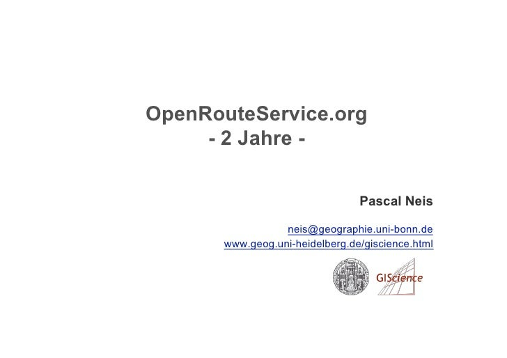 OpenRouteService.org      - 2 Jahre -                                   Pascal Neis                    neis@geographie.uni...