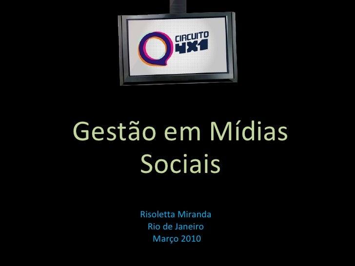 Risoletta Miranda Rio de Janeiro  Março 2010 Gestão em Mídias Sociais