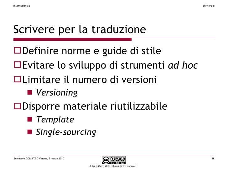Scrivere per la traduzione <ul><li>Definire norme e guide di stile </li></ul><ul><li>Evitare lo sviluppo di strumenti  ad ...