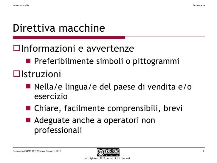 Direttiva macchine <ul><li>Informazioni e avvertenze </li></ul><ul><ul><li>Preferibilmente simboli o pittogrammi </li></ul...