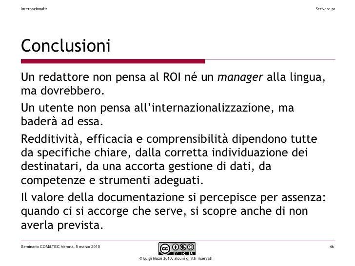 Conclusioni <ul><li>Un redattore non pensa al ROI né un  manager  alla lingua, ma dovrebbero. </li></ul><ul><li>Un utente ...
