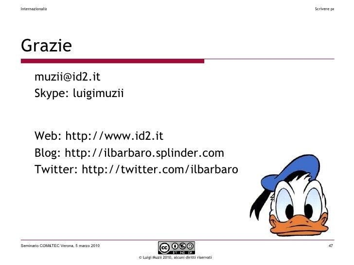 Grazie <ul><li>muzii @ id2 .it </li></ul><ul><li>Skype: luigimuzii </li></ul><ul><li>Web : http:// www . id2 . it </li></u...