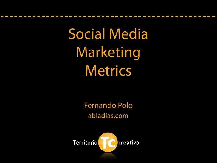 Social Media  Marketing   Metrics    Fernando Polo    abladias.com