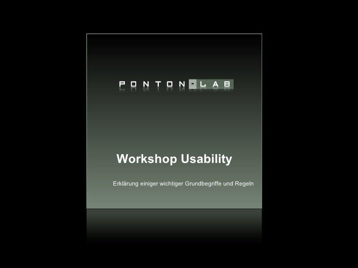 Workshop Usability Erklärung einiger wichtiger Grundbegriffe und Regeln