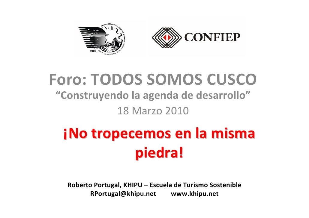 """Foro:TODOSSOMOSCUSCO """"Construyendolaagendadedesarrollo""""            18Marzo2010   ¡Notropecemosenlamisma     ..."""