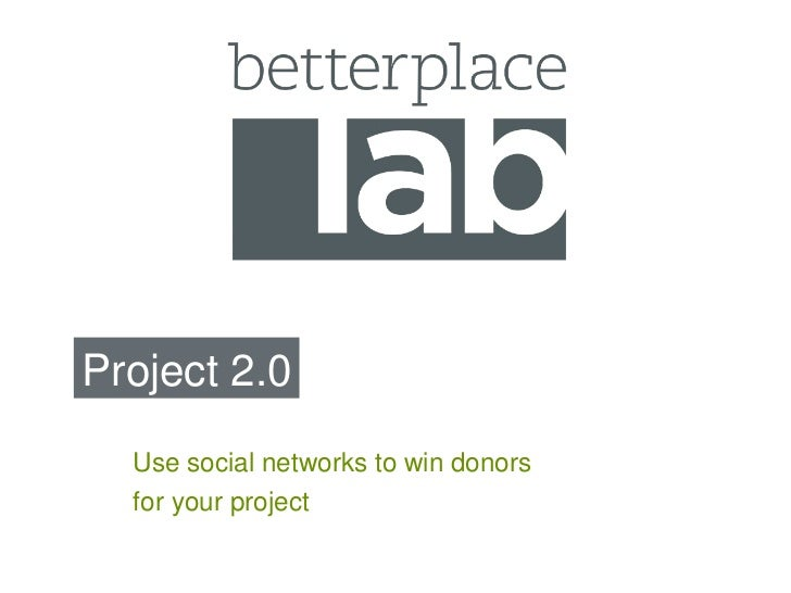 Project 2.0 Use social networks to win donors  for your project