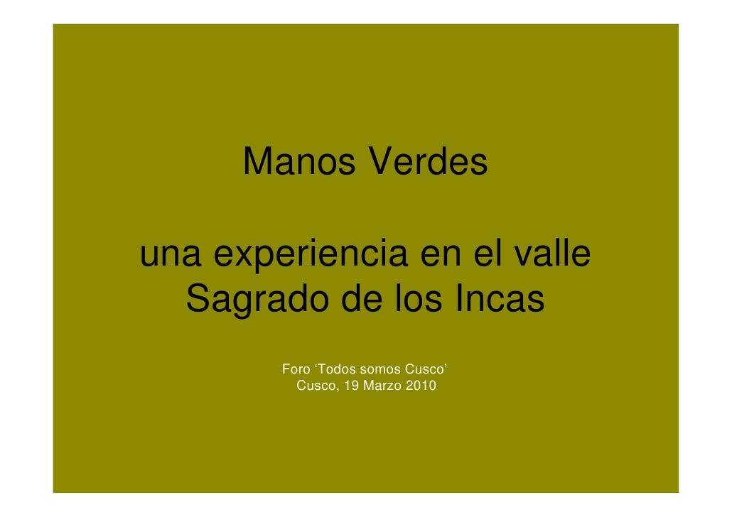 Manos Verdes  una experiencia en el valle   Sagrado de los Incas         Foro 'Todos somos Cusco'           Cusco, 19 Marz...