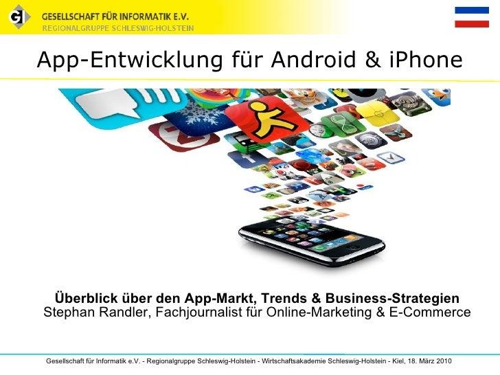 App-Entwicklung für Android & iPhone Überblick über den App-Markt, Trends & Business-Strategien Stephan Randler, Fachjourn...