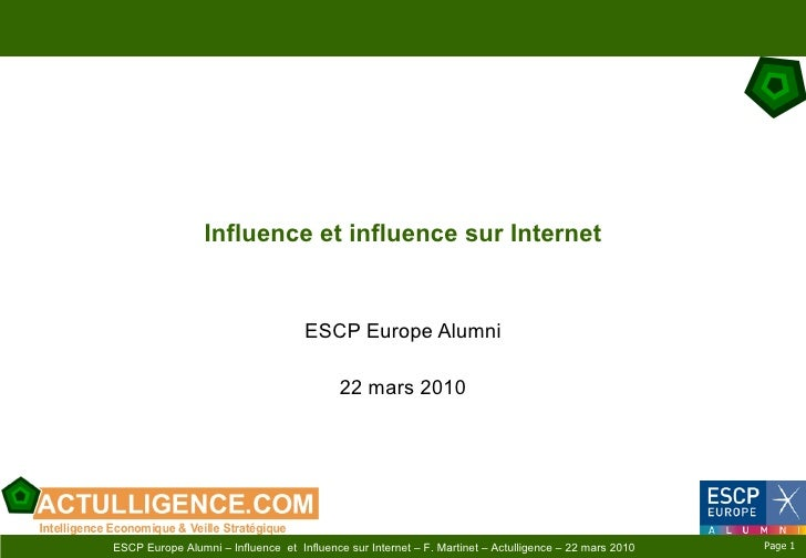 Influence et influence sur Internet ESCP Europe Alumni 22 mars 2010 Page    ESCP Europe Alumni – Influence  et  Influence ...
