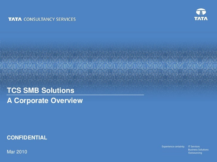 TCS SMB SolutionsA Corporate OverviewCONFIDENTIALMar 2010