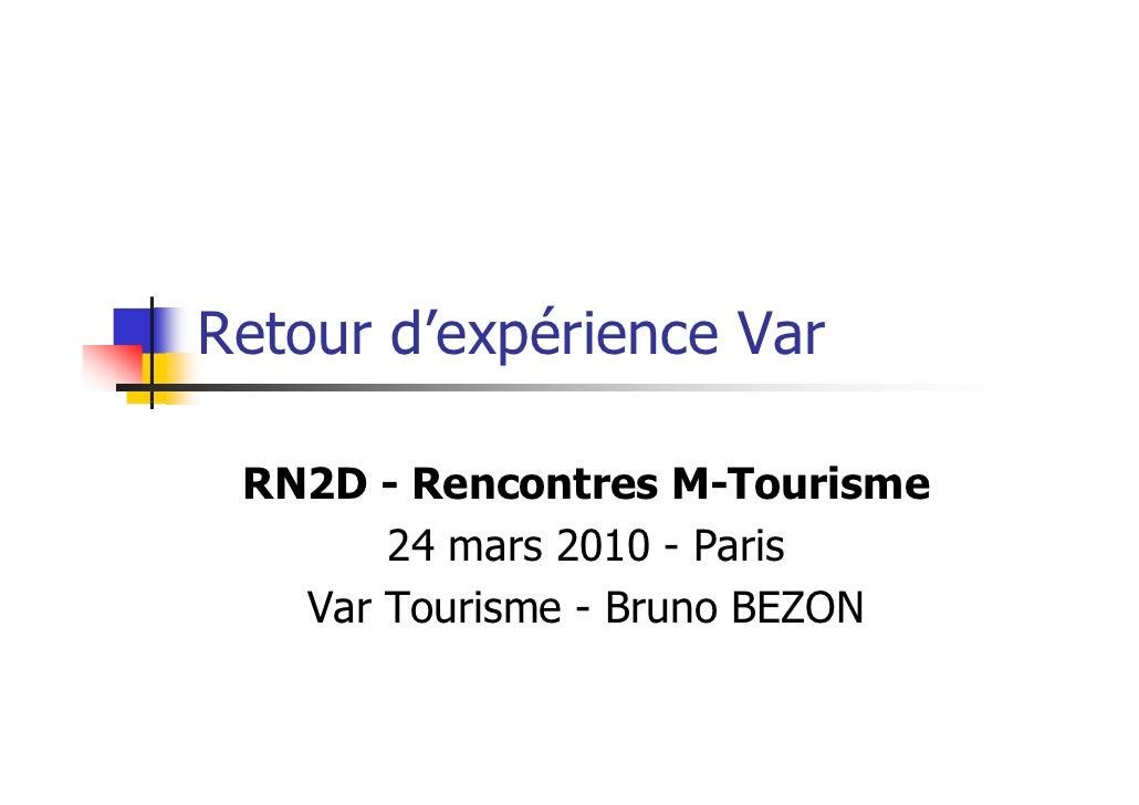 Retour d'        d'expérience Var             éi   RN2D - Rencontres M Tourisme                      M-Tourisme        24 ...