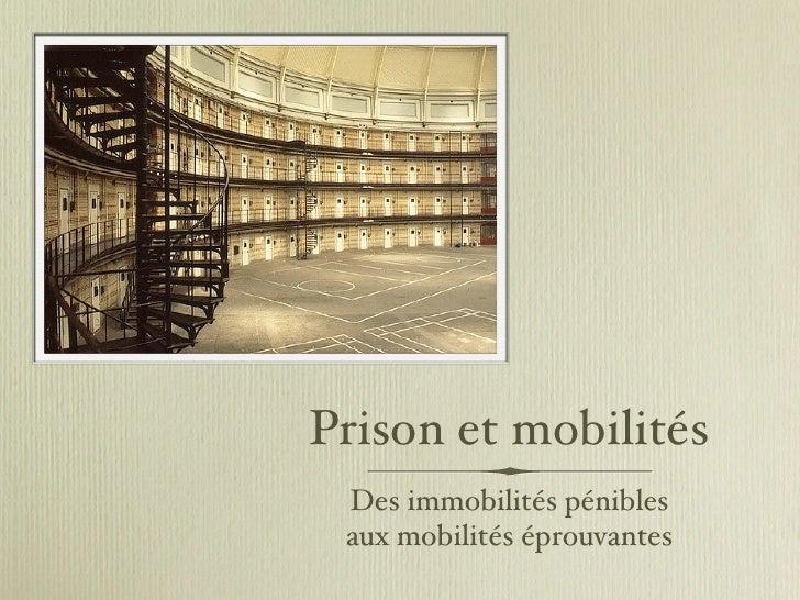 Prison et mobilités  Des immobilités pénibles  aux mobilités éprouvantes