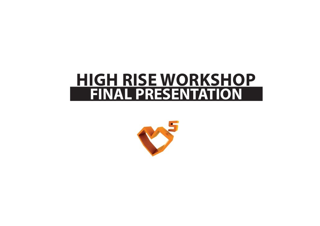 TEXT       HIGH RISE WORKSHOP        FINAL PRESENTATION